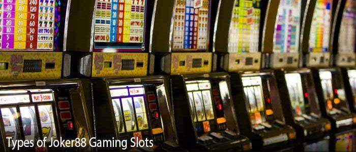 Types of Joker88 Gaming Slots